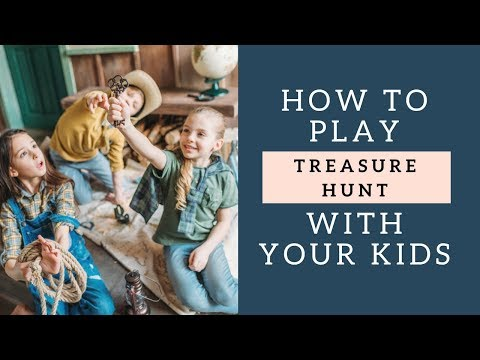 How To Play Treasure Hunt With Your Kids