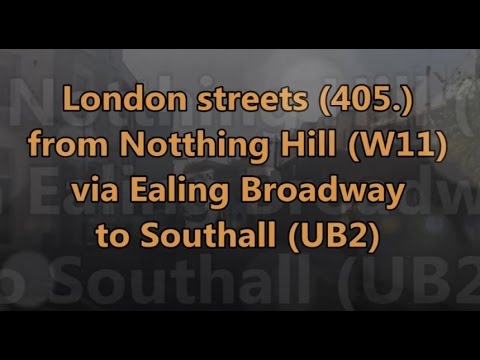 London streets (405.) - Notthing Hill -  Shepherd's Bush - Acton -  Ealing Broadway - Southall