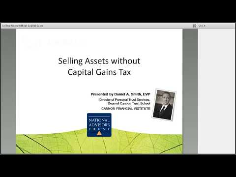 Trust Education: Selling Assets without Capital Gains Tax by National Advisors Trust Company, FSB