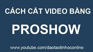 Hướng dẫn cách cắt video trong Proshow Producer