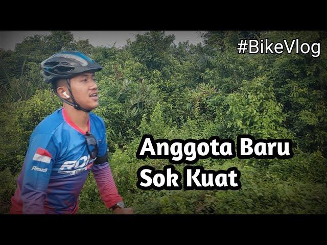 #BikeVlog : Anggota Baru Sok Kuat, Gowes Bagansiapiapi