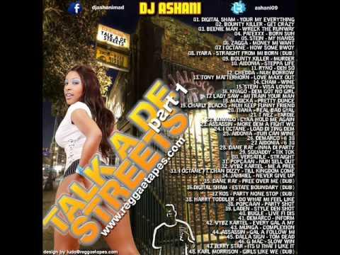DJ ASHANI PRESENTS TALK A DE STREETS MIXTAPE PT 1