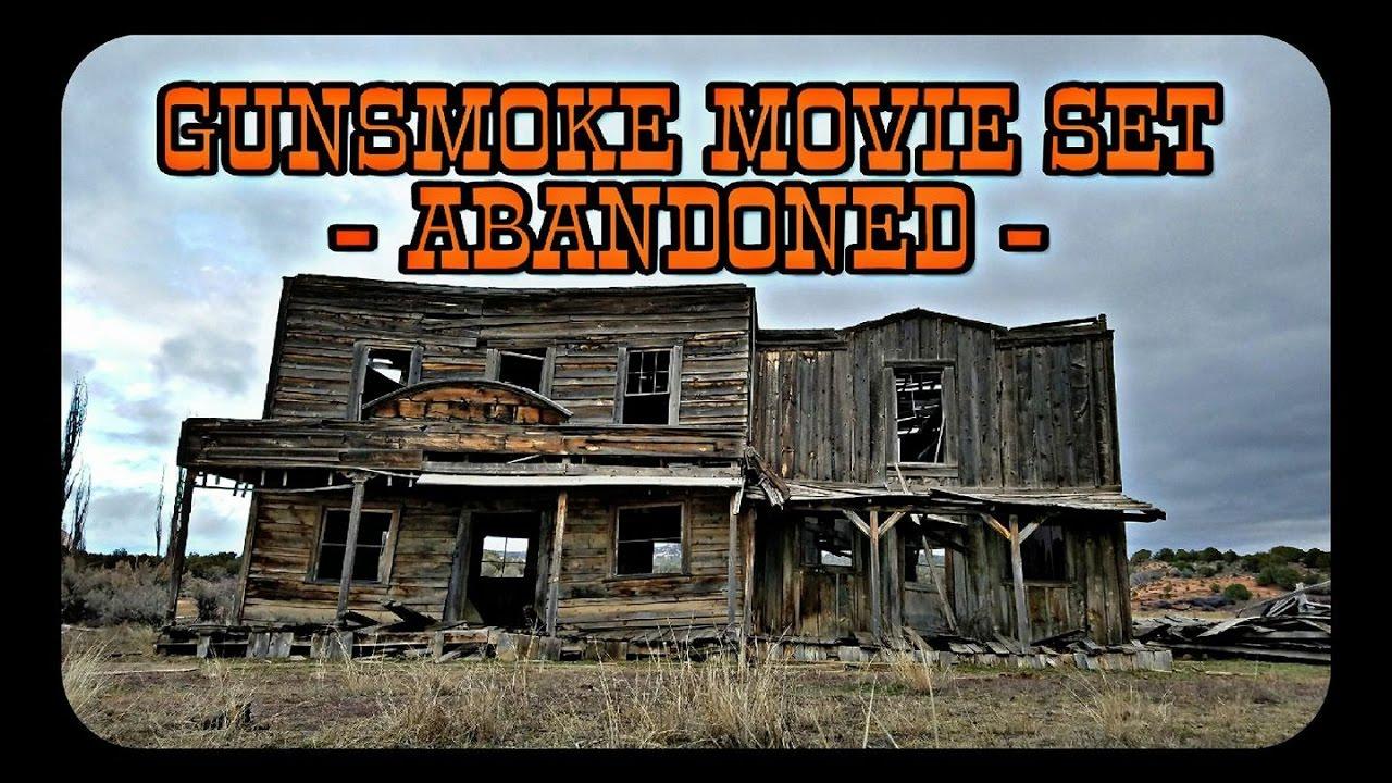 gunsmoke movie set abandoned youtube