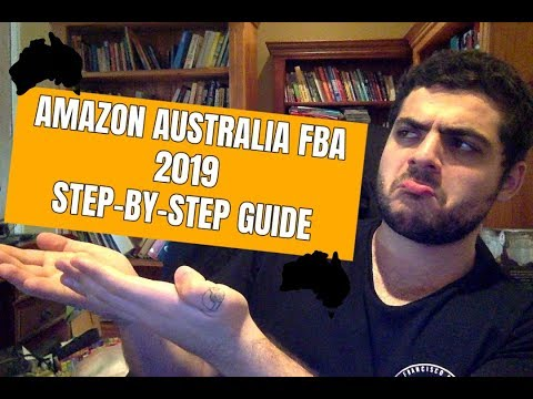 How To Start Selling On Amazon Australia In 2019 (Amazon FBA Step-By-Step Guide)