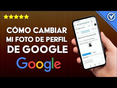 Cómo Cambiar mi Foto de Perfil de Google Desde Android o iPhone