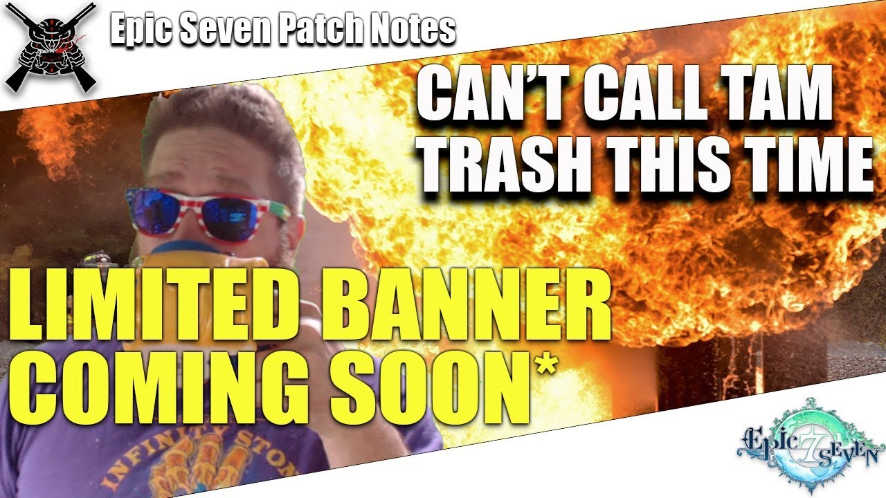 Epic Seven - Patch Notes - Can't Call Tam Trash This Time!