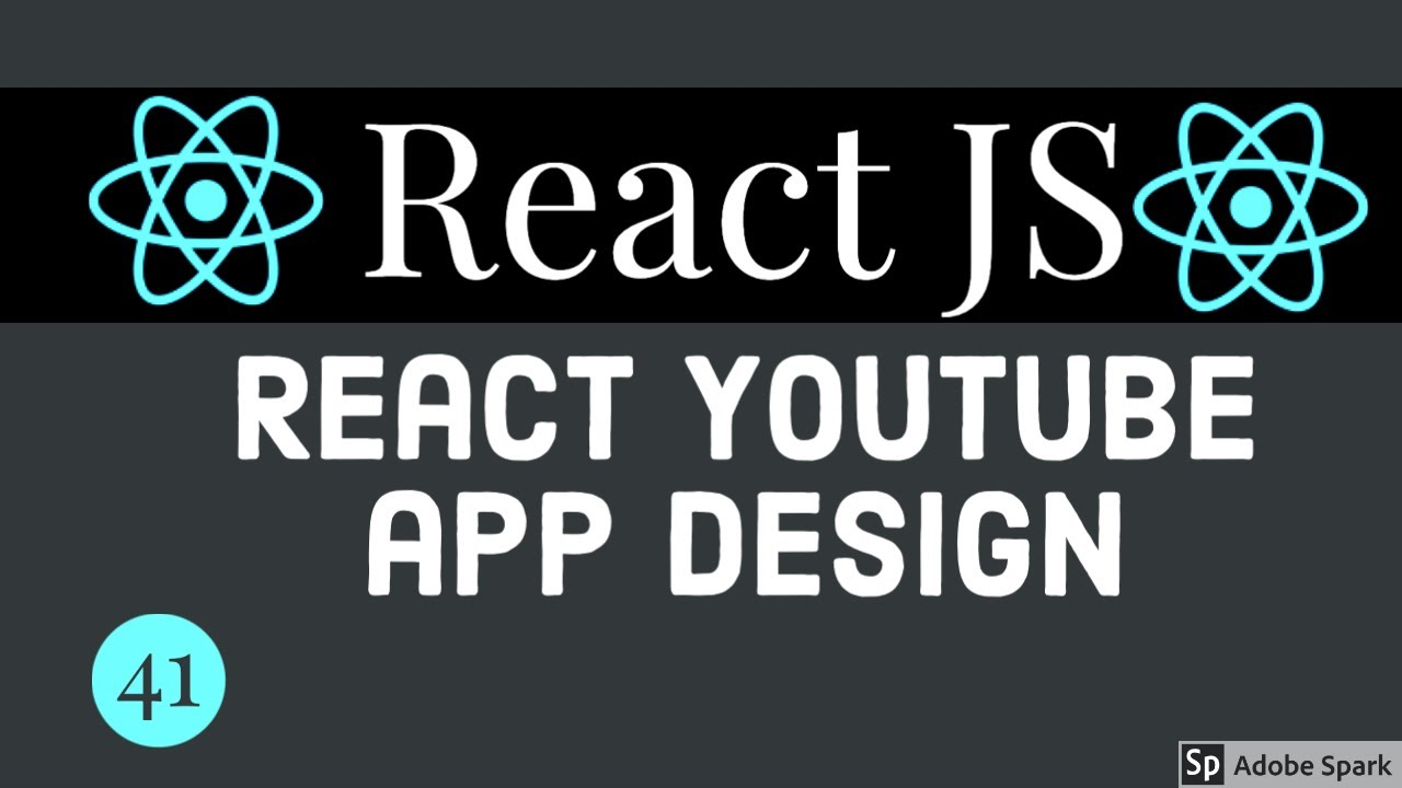 React Youtube Application Design for Components #41