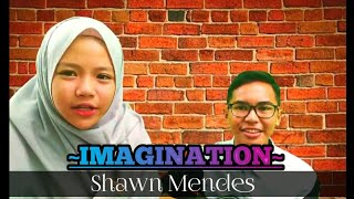 Imagination (Shawn Mendes) - Cover by aliffa ft. Ferdiansyah #Cover