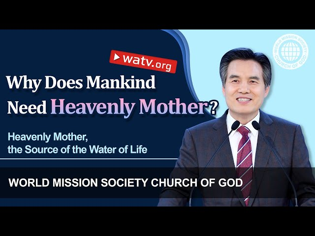 Heavenly Mother, the Source of the Water of Life | WMSCOG, Ahnsahnghong, God the Mother
