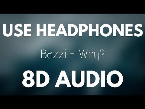 Bazzi - Why? (8D AUDIO)