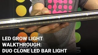 DUO Clone LED Grow Light - Product Walk-Through