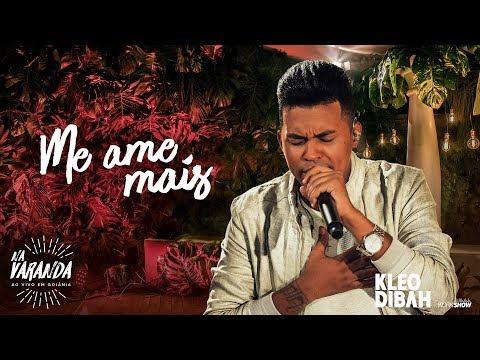 Kleo Dibah - ME AME MAIS - Álbum Na Varanda