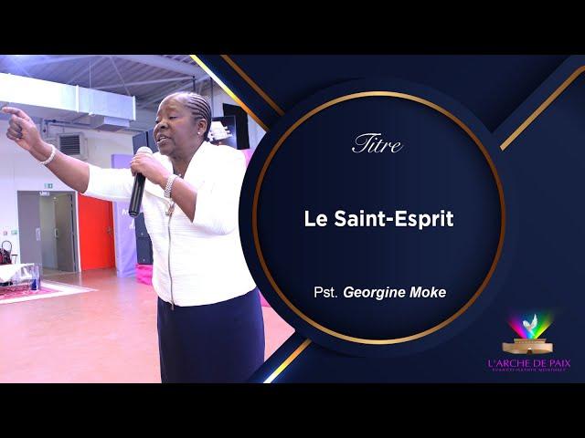 Le Saint-Esprit - Pst Georgine MOKE - Dimanche 17 Oct. 2021
