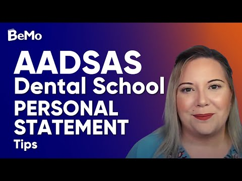AADSAS Dental School Personal Statement Tips | BeMo Academic Consulting