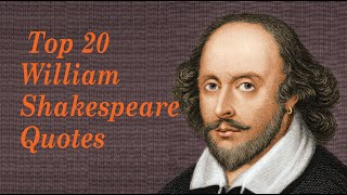 Top 20 William Shakespeare Quotes || Author of Romeo and Juliet