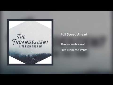 The Incandescent - Full Speed Ahead