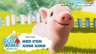 Ca Nhạc Thiếu Nhi | HEO CON XINH XINH | BADANAMU BIỆT ĐỘI LÍ LẮC | HTV3 DreamsTV