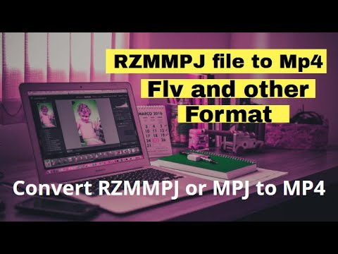 How To Convert .rzmmpj File To Mp4. Rzmmpj To Flv