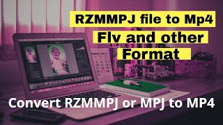 How to convert rzmmpj file to Mp4 rzmmpj to Flv
