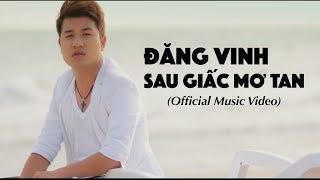 Đăng Vinh - Sau Giấc Mơ Tan (Official Music Video)