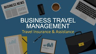 Business travel safety management: travel insurance and assistance