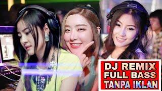 TANPA JEDA IKLAN POWER FULL BASS DJ REMIX TERBARU DUGEM