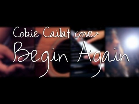 Begin Again  Colbie Caillat