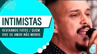 Intimistas - Revirando Fatos / Quem Vive de Amor Não Morre (Roda de Amigos FM O Dia) 3ª Ed.