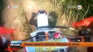 Orang Mante Diduga Terlihat di Aceh