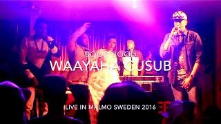 BOOD BOOD WAAYAHA CUSUB Performing Live in Malmo Sweden 2016