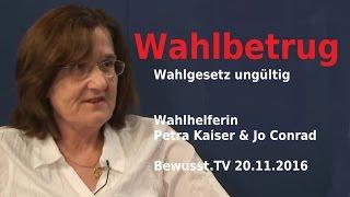 Wahlbetrug in der BRD - Wahlhelferin Petra Kaiser berichtet | Bewusst.TV - 20.11.2016