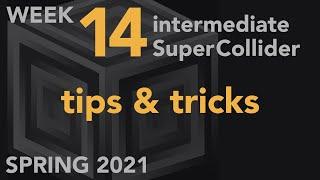 Week 14: Intermediate Coding with SuperCollider – MUS 499C Spring 2021