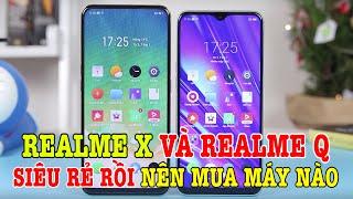 Realme X với Realme Q giá như thế này thì vô đối rồi còn gì? Nên mua máy nào?
