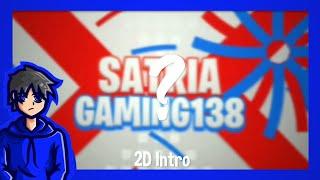 Satria Gaming138   Paid Intro [AM]