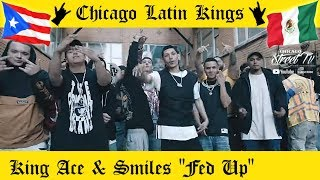 """KING ACE & SMILES """"Fed Up"""" [NEW LATIN KINGS GANG DRILL RAP CHICAGO!!] CHICANO RAP 2019 ALKQN"""