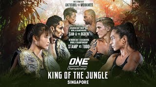 [Full Event] ONE Championship: KING OF THE JUNGLE