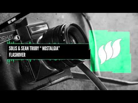 Solis & Sean Truby - Nostalgia [Extended] OUT NOW