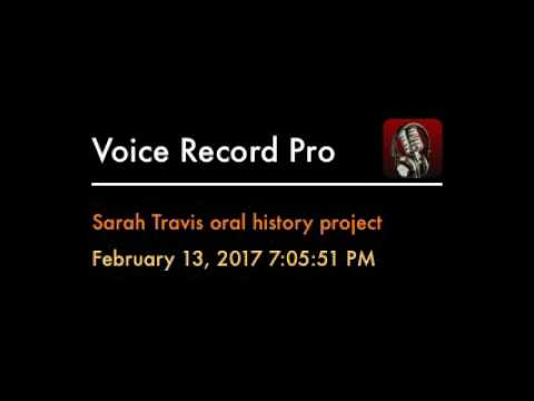 Sarah Travis Oral history Project due 2/22/17