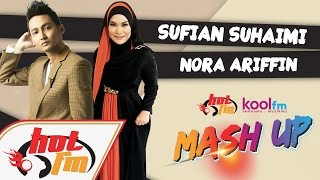 Sufian Suhaimi & Nora Ariffin -  Terakhir X Dipersimpangan Dilema #HotKoolMashUp