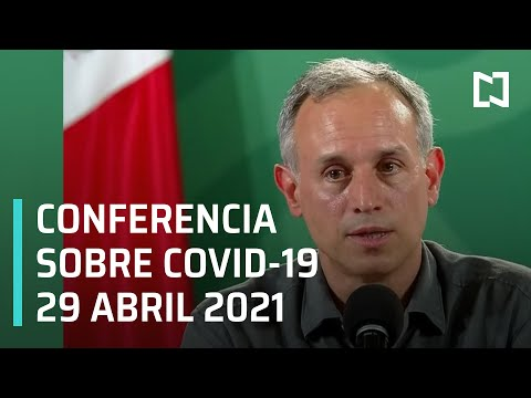 Informe Diario Covid-19 en México - 29 Abril 2021