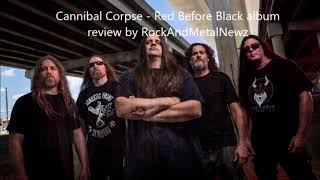 "Cannibal Corpse - Red Before Black album review by RockAndMetalNewz  ""pure insanity"""