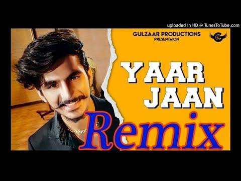 yaar-jaan-remix-gulzaar-chhaniwala-ft.-dinesh-loharu