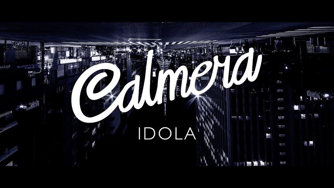 Download 【MV】Calmera「IDOLA」(2017)カルメラ