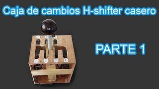 Como Hacer una Caja de Cambios H-shifter Casero | Palanca de cambio - Part 1 | Sagaz Perenne