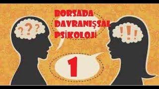 FİNANSAL PİYASALARDA DAVRANIŞSAL PSİKOLOJİ 1