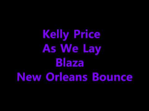 Kelly Price  As We Lay New Orleans Bounce