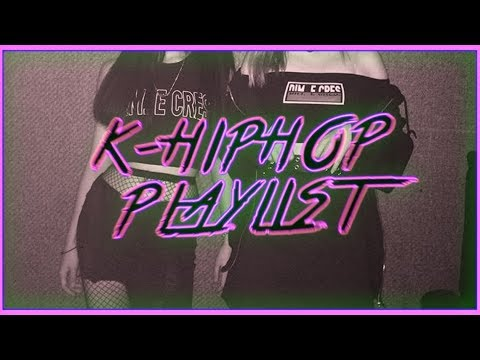 LIT K-HIPHOP PLAYLIST 🔥🔥 (17 Songs )