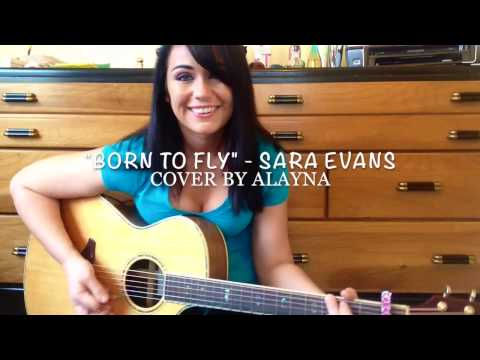 Born To Fly - Sara Evans cover Alayna