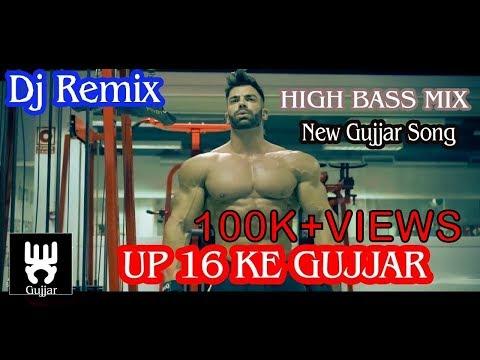 Dj Remix- New Gujjar Dj Song  Up 16 Ke Gujjar  Full Hd Video