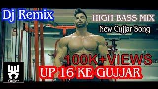 Dj Remix- New Gujjar Dj Song | UP 16 Ke Gujjar | Full HD Video